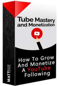 Tube Mastery and Monetization